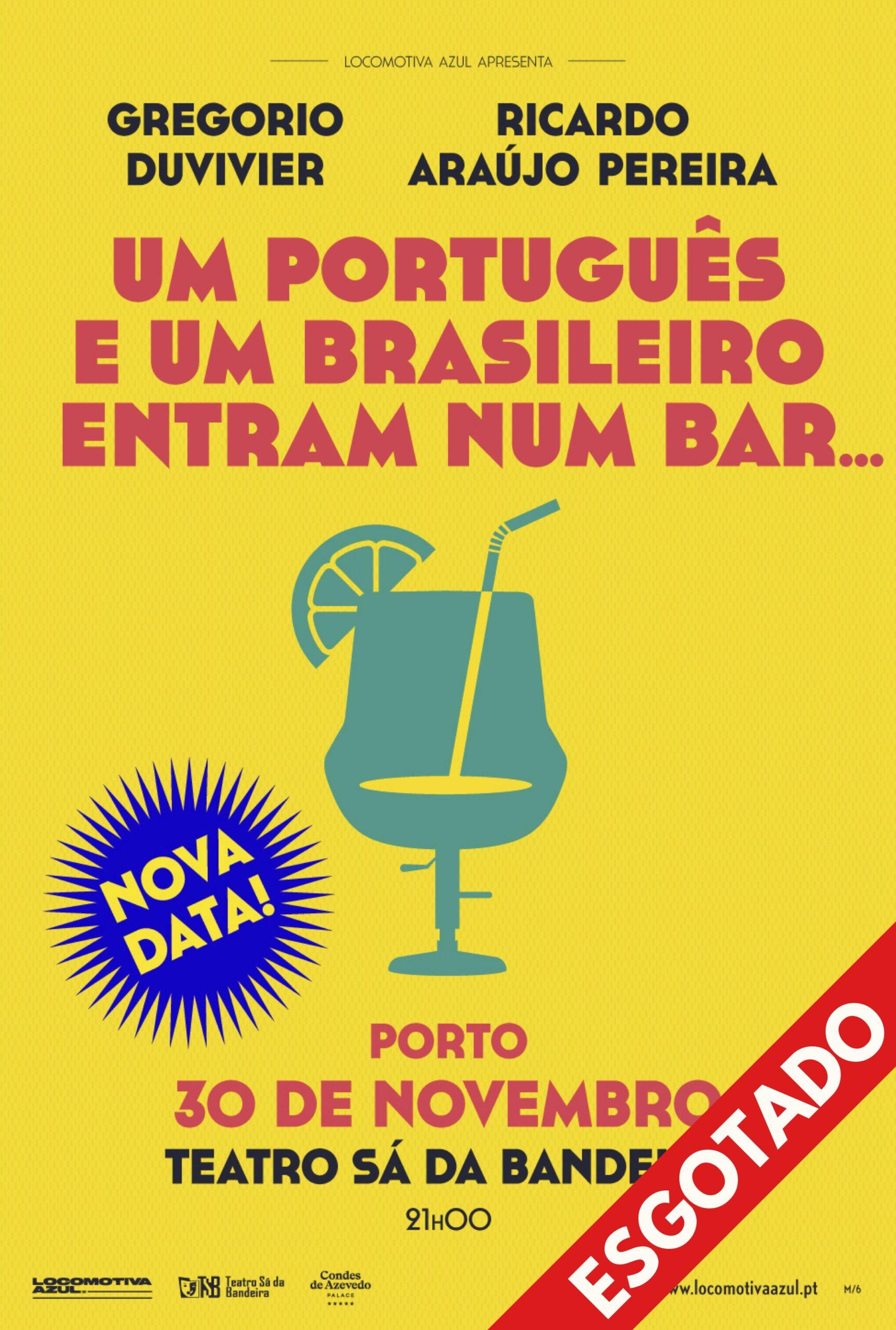 Um Português e Um Brasileiro entram num Bar… data extra Porto.